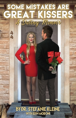 Some Mistakes Are Great Kissers: A Dating Memoir Cover Image