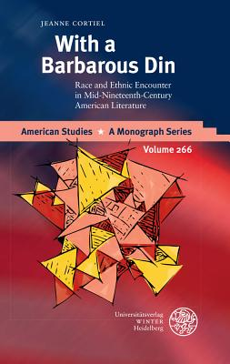 With a Barbarous Din: Race and Ethnic Encounter in Mid