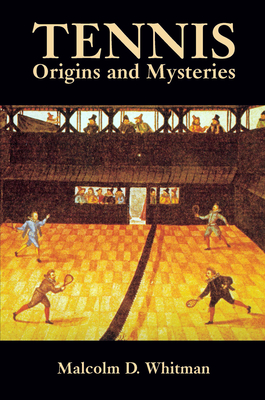 Tennis: Origins and Mysteries Cover Image