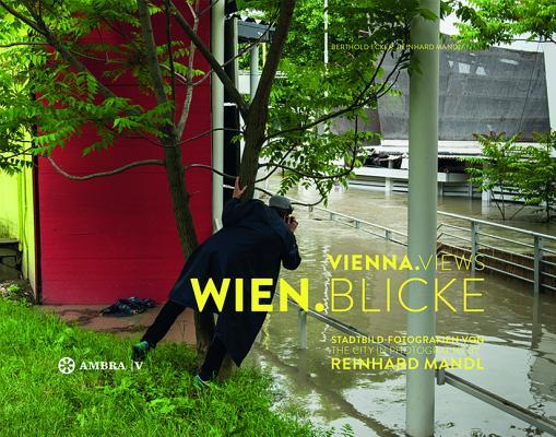 Wien-Blicke: Stadtbild-Fotografien Von Reinhard Mandl = Vienna-Views: The City in Photographs by Reinhard Mandl Cover Image