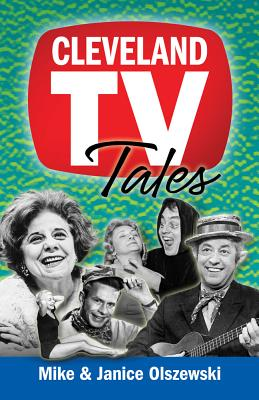 Cleveland TV Tales: Stories from the Golden Age of Local Television Cover Image