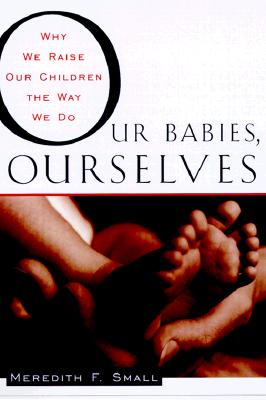 Our Babies, Ourselves Cover