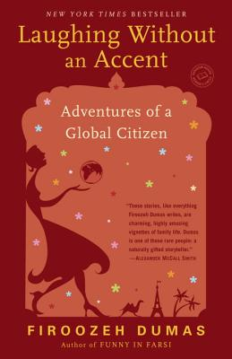 Laughing Without an Accent: Adventures of an Iranian American, at Home and Abroad Cover Image