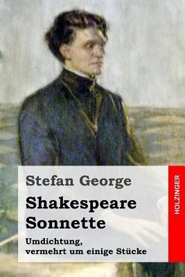 Shakespeare. Sonnette: Umdichtung, vermehrt um einige Stücke Cover Image