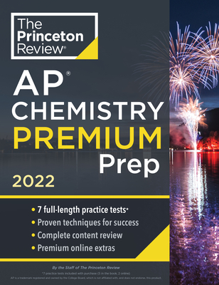 Princeton Review AP Chemistry Premium Prep, 2022: 7 Practice Tests + Complete Content Review + Strategies & Techniques (College Test Preparation) Cover Image