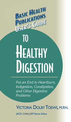 Cover for User's Guide to Healthy Digestion (Basic Health Publications User's Guide)