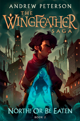 North! Or Be Eaten (The Wingfeather Saga #2) Cover Image