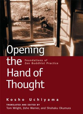 Opening the Hand of Thought: Foundations of Zen Buddhist Practice Cover Image