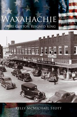 Waxahachie: Where Cotton Reigned King Cover Image