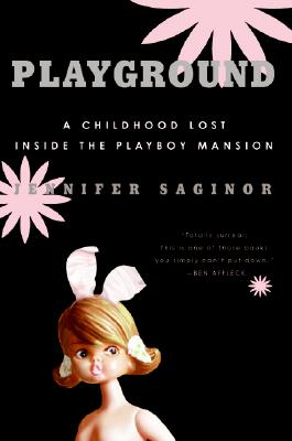 Playground: A Childhood Lost Inside the Playboy Mansion Cover Image