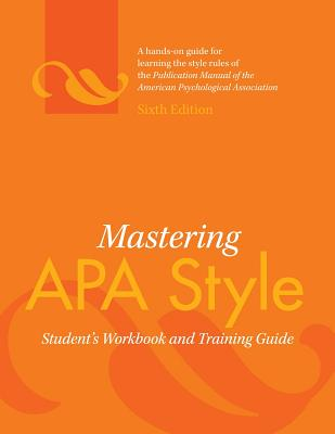 Mastering APA Style: Student's Workbook and Training Guide Cover Image