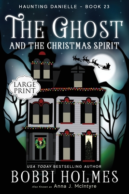 The Ghost and the Christmas Spirit (Haunting Danielle #23) Cover Image