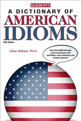 Dictionary of American Idioms (Barron's Idioms) Cover Image