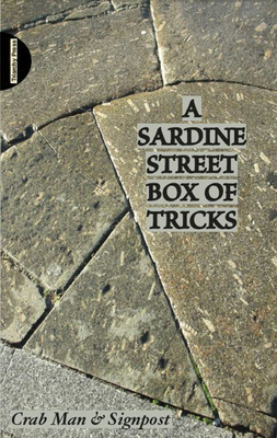 A Sardine Street Box of Tricks: How to Make Your Own Mis-guided Tour on Main Street - A handbook for making a one street 'mis-guided tour', identifying you significant street, mounting your walk and collecting your own relics Cover Image
