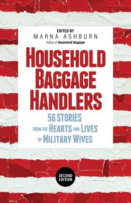 Household Baggage Handlers: 56 Stories from the Hearts and Lives of Military Wives, Cover Image