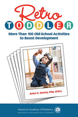 Retro Toddler: More Than 100 Old-School Activities to Boost Development Cover Image