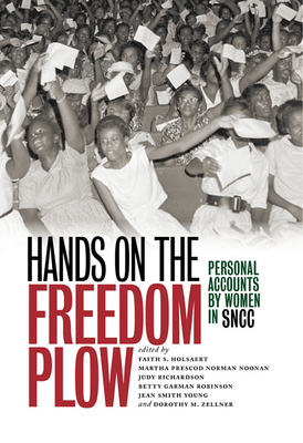 Hands on the Freedom Plow: Personal Accounts by Women in SNCC Cover Image