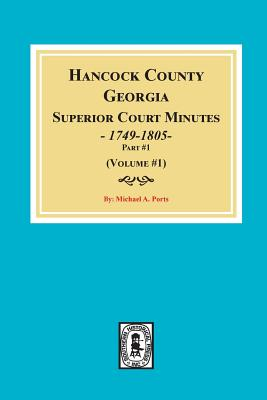 Hancock County, Georgia Superior Court Minutes, 1794-1805. (Volume #1) Cover Image