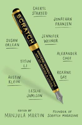 Scratch: Writers, Money, and the Art of Making a Living Cover Image