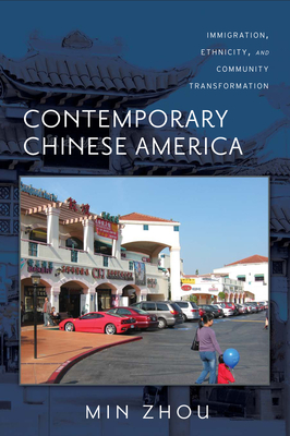 Contemporary Chinese America: Immigration, Ethnicity, and Community Transformation (Asian American History & Culture) Cover Image