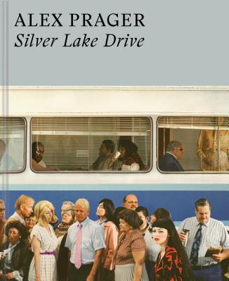 Alex Prager: Silver Lake Drive Cover Image