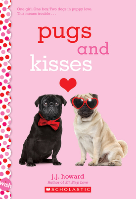 Pugs and Kisses: A Wish Novel Cover Image