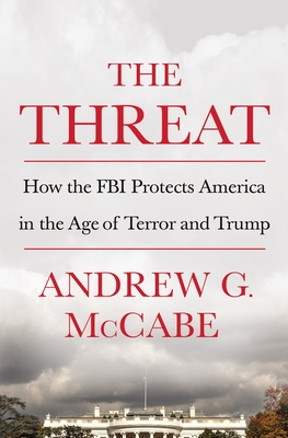 The Threat: How the FBI Protects America in the Age of Terror and Trump Cover Image