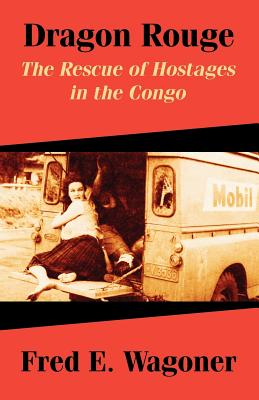 Dragon Rouge: The Rescue of Hostages in the Congo Cover Image