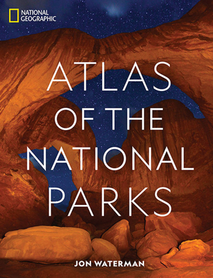 National Geographic Atlas of the National Parks Cover Image