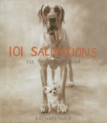 101 Salivations: For the Love of Dogs Cover Image