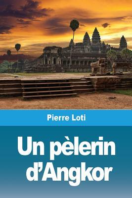 Un pèlerin d'Angkor Cover Image