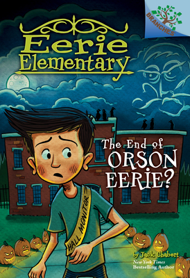 The End of Orson Eerie? A Branches Book (Eerie Elementary #10) Cover Image