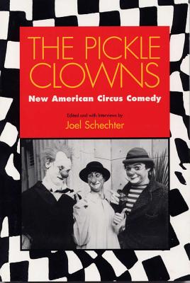 The Pickle Clowns: New American Circus Comedy Cover Image