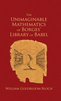 The Unimaginable Mathematics of Borges' Library of Babel Cover
