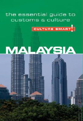 Culture Smart! Malaysia: The Essential Guide to Customs & Culture Cover Image