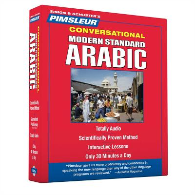 Pimsleur Arabic (Modern Standard) Conversational Course - Level 1 Lessons 1-16 CD: Learn to Speak and Understand Modern Standard Arabic with Pimsleur Cover Image