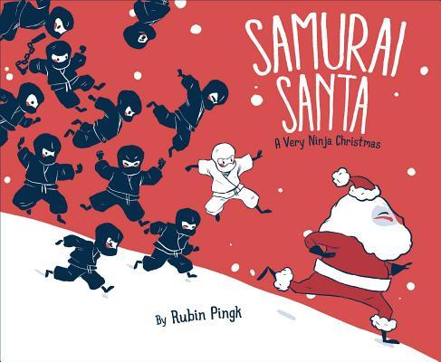 Samurai Santa: A Very Ninja Christmas (Samurai Holiday) Cover Image
