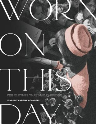 Worn on This Day: The Clothes That Made History Cover Image