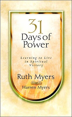 Thirty-One Days of Power: Learning to Live in Spiritual Victory Cover Image