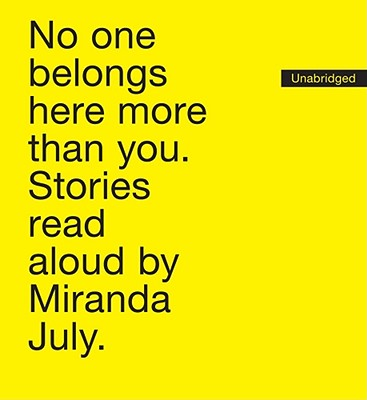 No One Belongs Here More Than You: Stories Cover Image