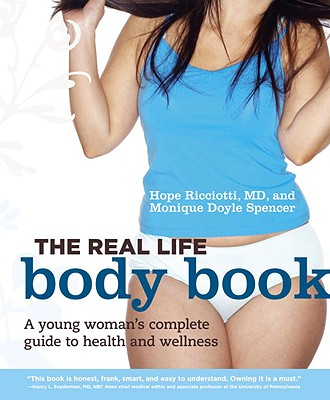 The Real Life Body Book: A Young Woman's Complete Guide to Health and Wellness Cover Image