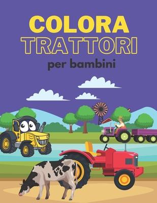 Colora Trattori Per Bambini Libro Da Colorare Di Trattori Per Bambini Dai 2 Anni 30 Immagini Da Colorare 60 Pagine Paperback Island Bound