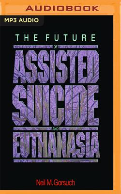 The Future of Assisted Suicide and Euthanasia Cover Image