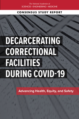 Decarcerating Correctional Facilities During Covid-19: Advancing Health, Equity, and Safety Cover Image