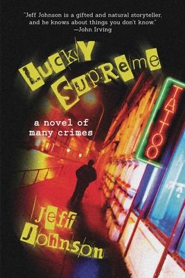 Lucky Supreme: A Novel of Many Crimes Cover Image