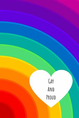 Gay and Proud: Notebook for Positivity - College Ruled Notebook and Composition Notebook Cover Image