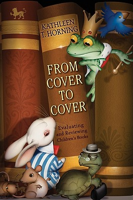 From Cover to Cover: Evaluating and Reviewing Children's Books Cover Image