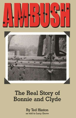 Ambush: The Real Story of Bonnie and Clyde Cover Image