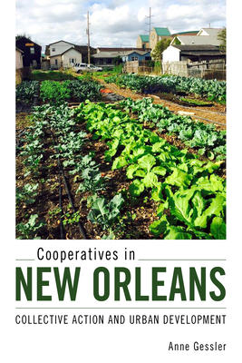 Cooperatives in New Orleans: Collective Action and Urban Development Cover Image