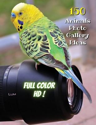 Animal Photos and Premium High Resolution Pictures - Premium Paper - Full Color HD: 150 Animals Photo Gallery Ideas - Album Art Images - Creative Prin Cover Image